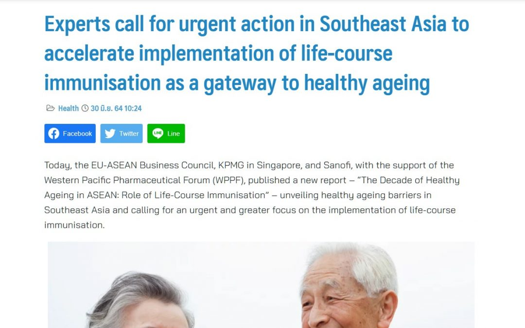 ThaiPR | Experts call for urgent action in Southeast Asia to accelerate implementation of life-course immunisation as a gateway to healthy ageing